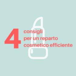 4 consigli per un reparto cosmetico efficiente